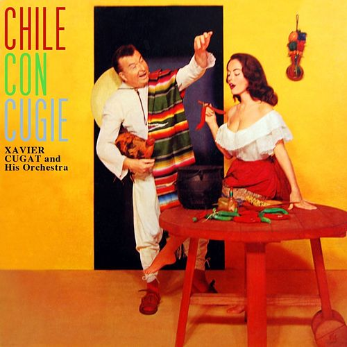 Chile Con Cugie by Xavier Cugat & His Orchestra