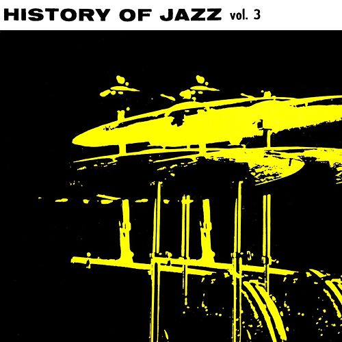 History Of Jazz Volume 3 von Various Artists