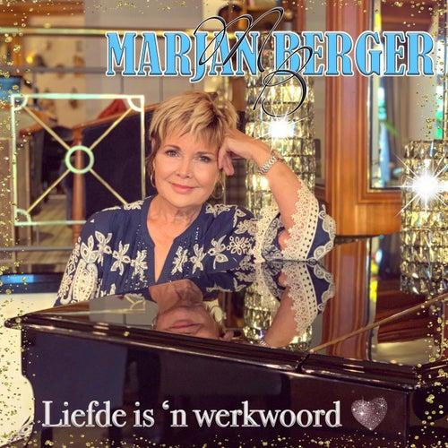 Liefde is 'n Werkwoord by Marjan Berger