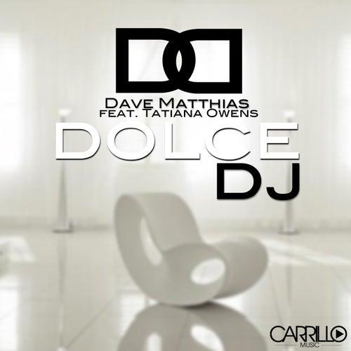 Dolce DJ by Dave Matthias
