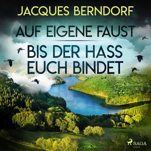 Auf eigene Faust / Bis der Hass euch bindet von Jacques Berndorf