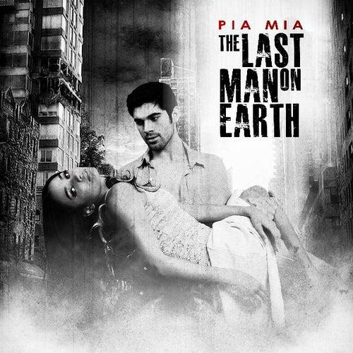 The Last Man On Earth von Pia Mia