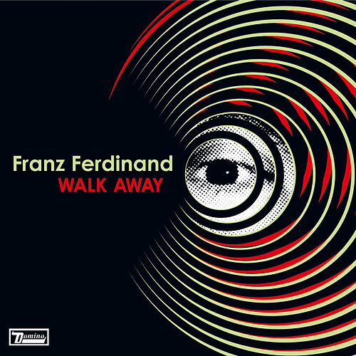 Walk Away by Franz Ferdinand