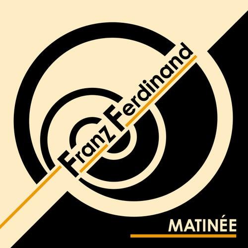 Matinée - Single by Franz Ferdinand