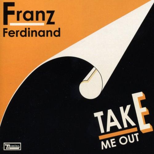 Take Me Out by Franz Ferdinand