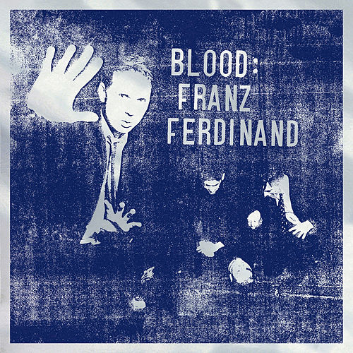 Blood by Franz Ferdinand