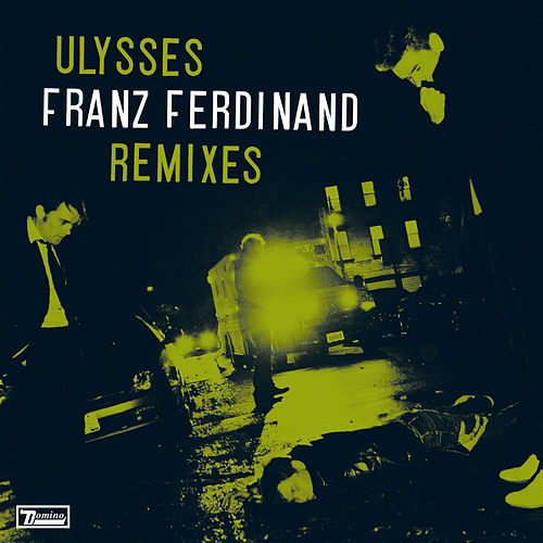 Ulysses (Remixes) by Franz Ferdinand