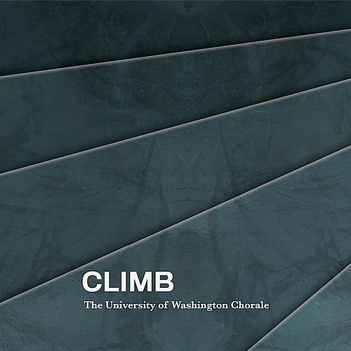 Climb by University of Washington Chorale