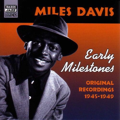 Davis, Miles: Early Milestones (1945-1949) by Miles Davis