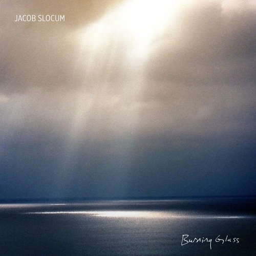 Burning Glass by Jacob Slocum