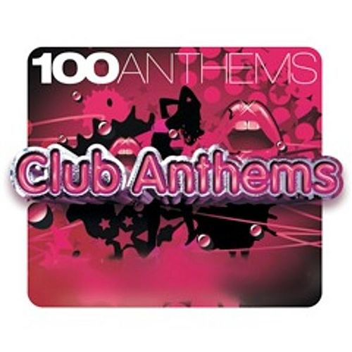 100 Anthems Club Anthems by Various Artists