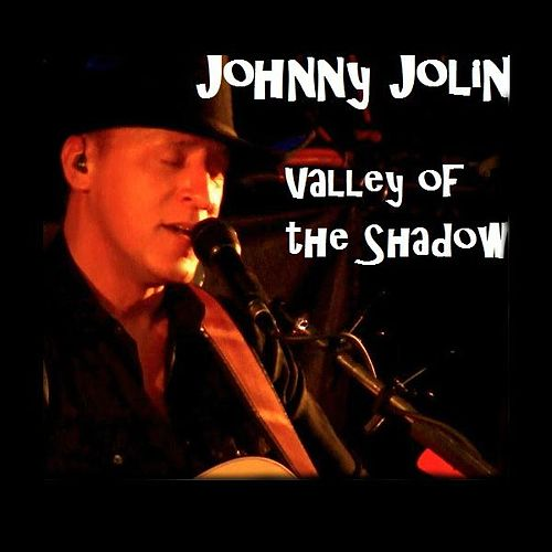 Valley of the Shadow by Johnny Jolin