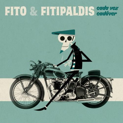Cada vez cadáver by Fito y Fitipaldis