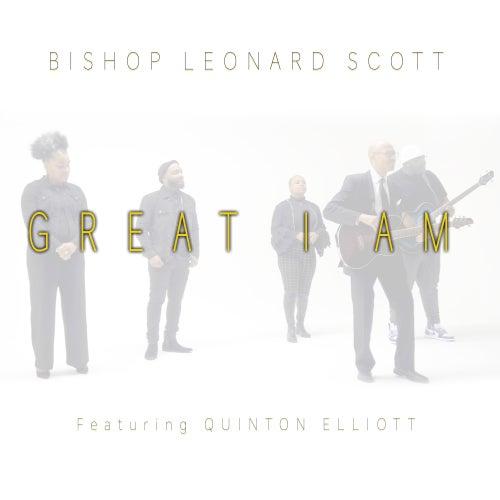 Great I Am (feat. Quinton Elliott) von Bishop Leonard Scott