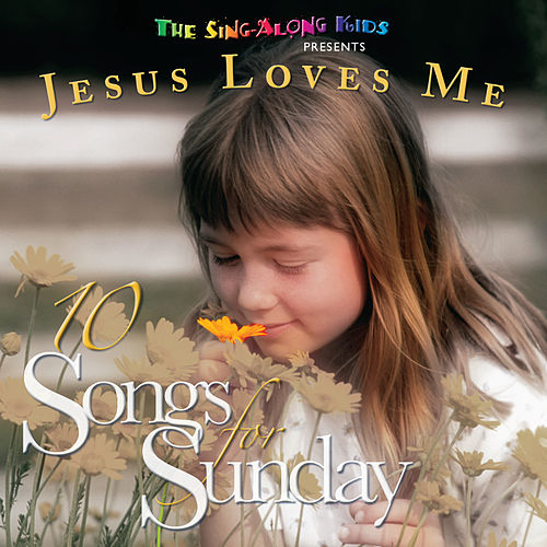 10 Songs For Sunday: Jesus Loves Me by Sing Along Kids : Napster