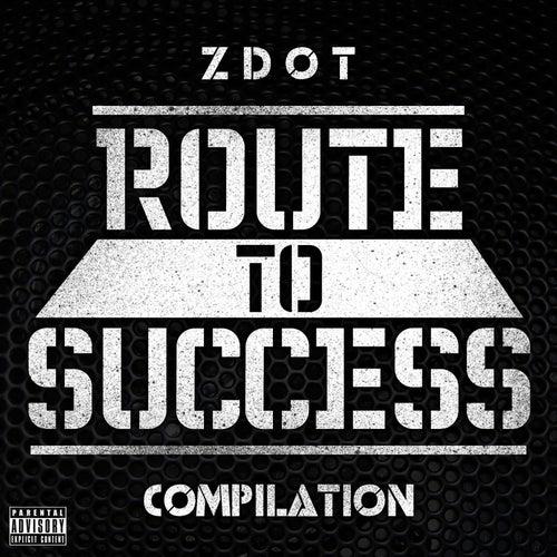 Route to Success Compilation by Z Dot (Pocus. Dangerous D)