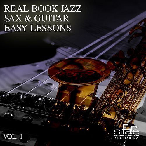 Real Book Jazz Sax & Guitar  Easy Lessons de Francesco Digilio