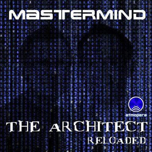 The Architect Reloaded (Original Mix) von Mastermind