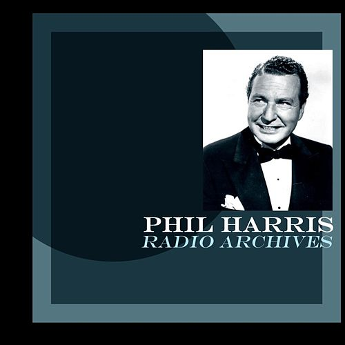 Radio Archives de Phil Harris (1)