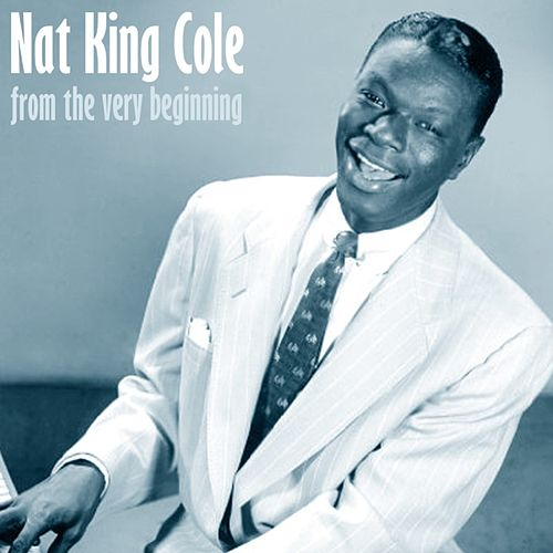 From The Very Beginning von Nat King Cole