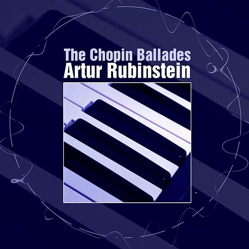 The Chopin Ballades de Artur Rubinstein