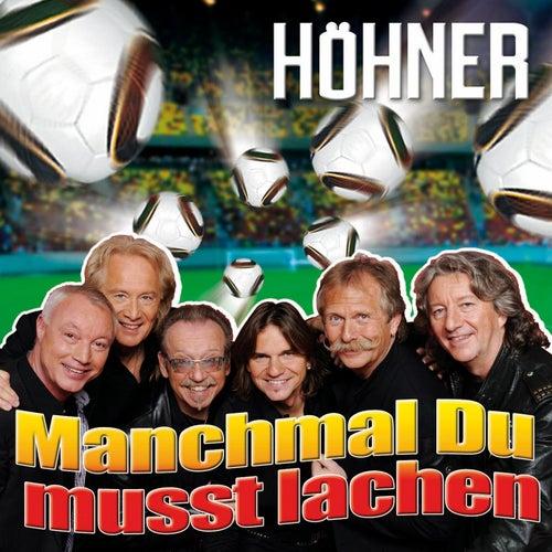 Manchmal Du musst lachen (Fußball Version) von Höhner