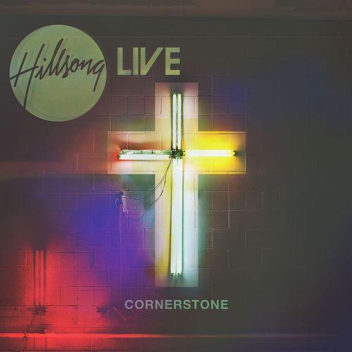 Cornerstone (Live) by Hillsong Worship