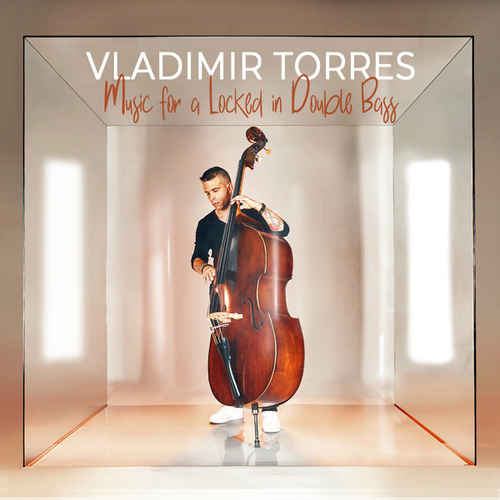 Music for a Locked in Double Bass von Vladimir Torres