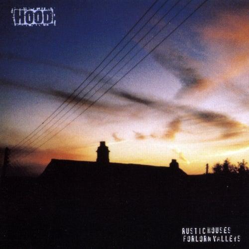 Rustic Houses, Forlorn Valleys by Hood
