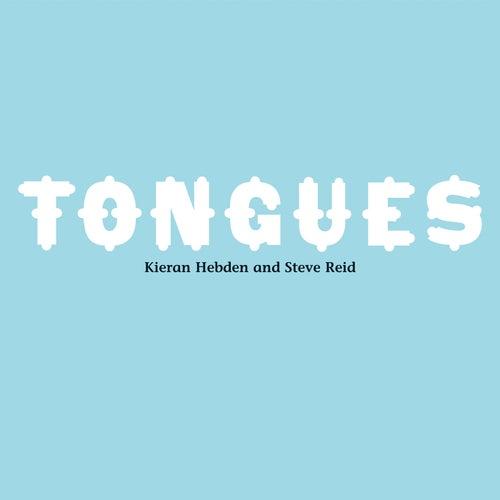 Tongues von Kieran Hebden and Steve Reid