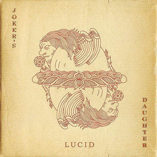 Lucid by Joker's Daughter
