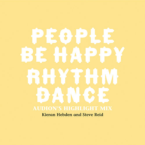 People Be Happy / Rhythm Dance (Audion Remix) by Kieran Hebden and Steve Reid