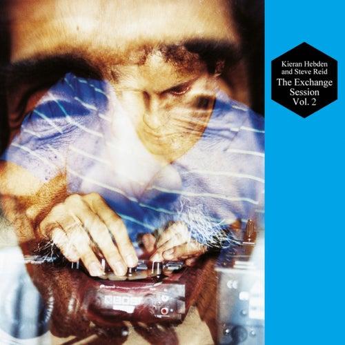 The Exchange Session Vol. 2 von Kieran Hebden and Steve Reid