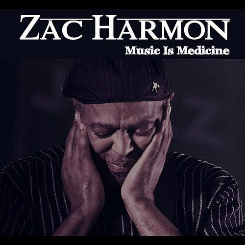Music Is Medicine von Zac Harmon