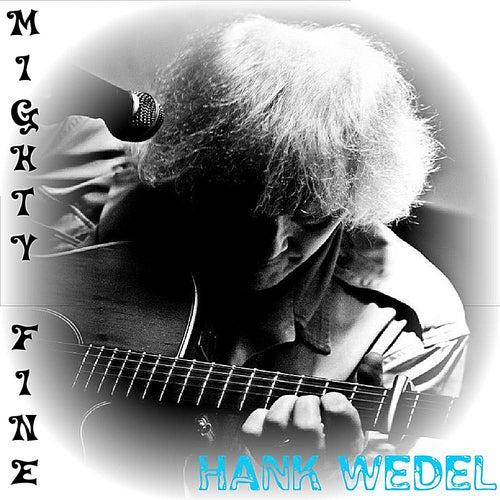 Mighty Fine de Hank Wedel