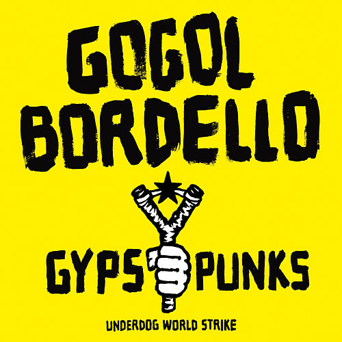 Gypsy Punks (Underdog World Strike) de Gogol Bordello