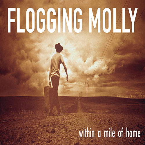 Within a Mile of Home von Flogging Molly