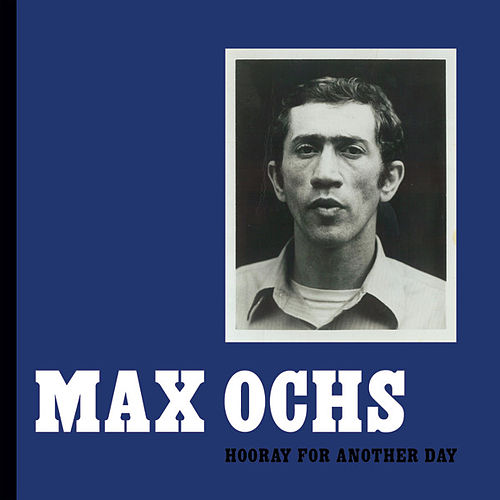 Hooray for Another Day by Max Ochs