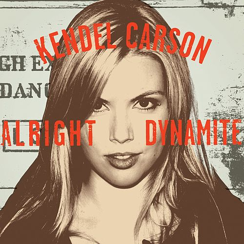 Alright Dynamite by Kendel Carson