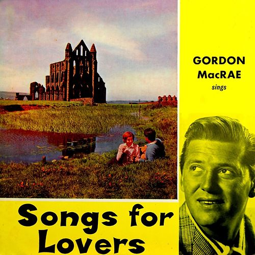 Songs For Lovers by Gordon MacRae