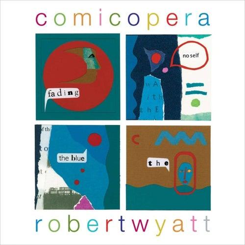 Comicopera de Robert Wyatt