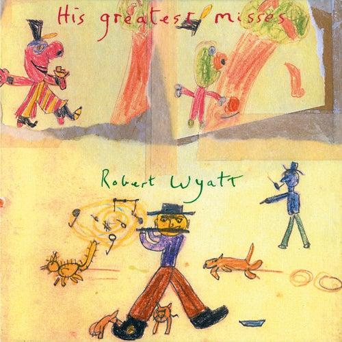 His Greatest Misses de Robert Wyatt