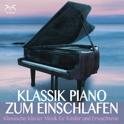 Klassik Piano zum Einschlafen und Träumen (Klassische Klavier Musik für Kinder und Erwachsene) von Toddi Classic