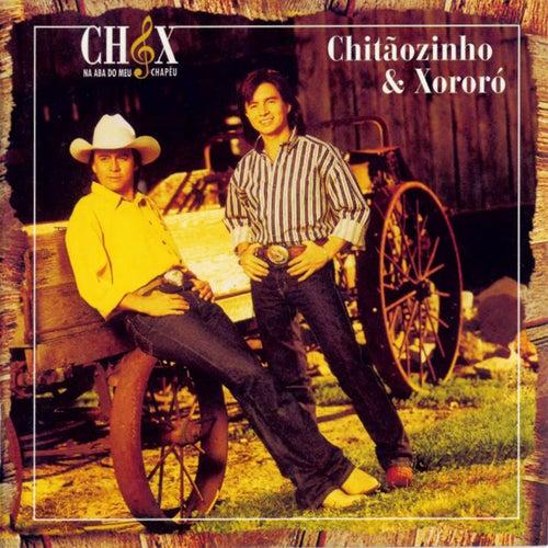 Na Aba Do Meu Chapéu von Chitãozinho & Xororó