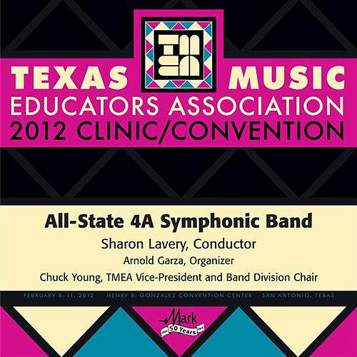 2012 Texas Music Educators Association (TMEA): All-State 4A Symphonic Band von Various Artists