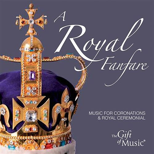 A Royal Fanfare by Various Artists