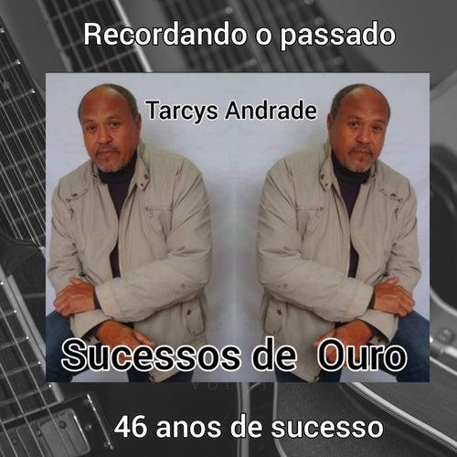 Recordando o Passado 46 Anos de Sucesso (Remix) von Tarcys Andrade
