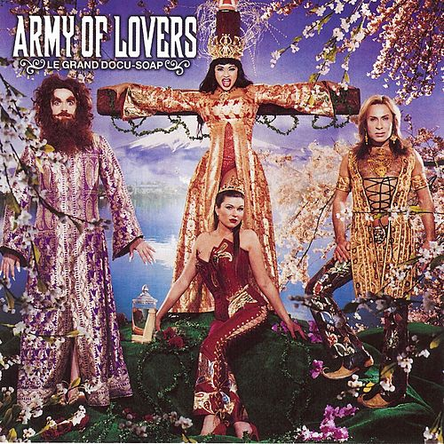 Le grand Docu-Soap de Army of Lovers