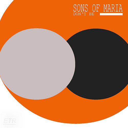 Don't Be von Sons of Maria