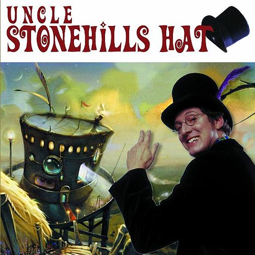 Uncle Stonehill's Hat by Randy Stonehill